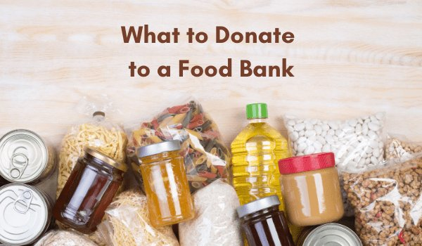 """Foods arranged with """"what to donate to a food bank"""" on top"""
